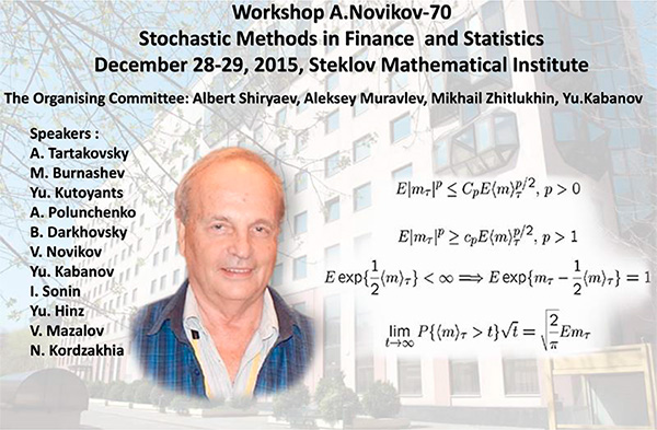 Workshop A. Novikov-70 «Stochastic Methods in Finance and Statistics»